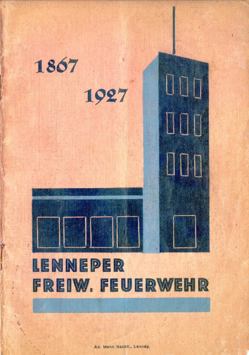 Zum 60. Jubiläum der Freiw. Feuerwehr Lennep fertigte man 1927 dieses Heft, heute eine Rarität. Es beruhte noch auf originalen Erinnerungen aus der Gründerzeit. Lenneparchiv Schmidt